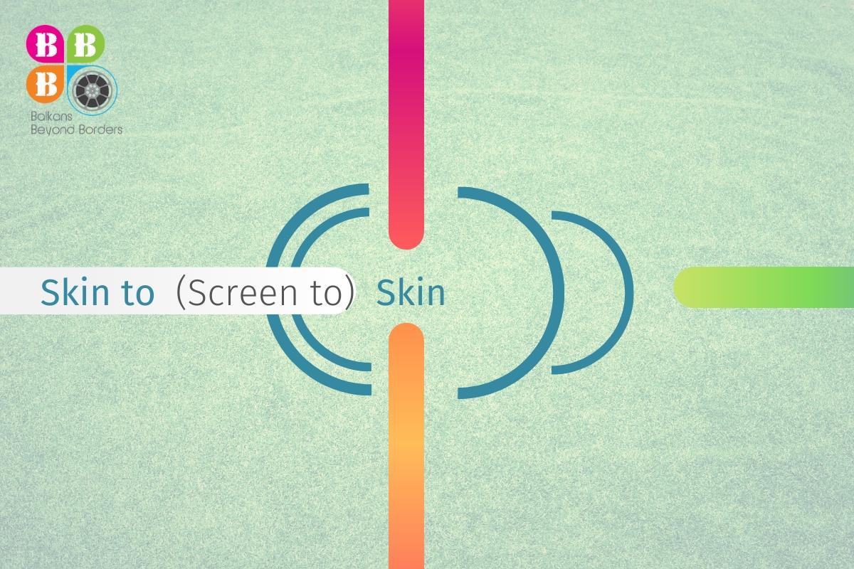 """Skin to (Screen to) Skin"""